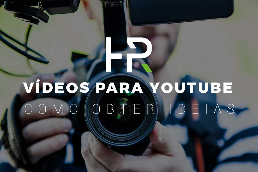 Ideias para Vídeos no Youtube - helderricardopinto.com