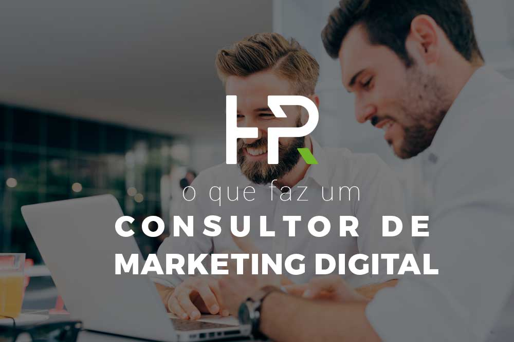 O que faz um Consultor de Marketing Digital