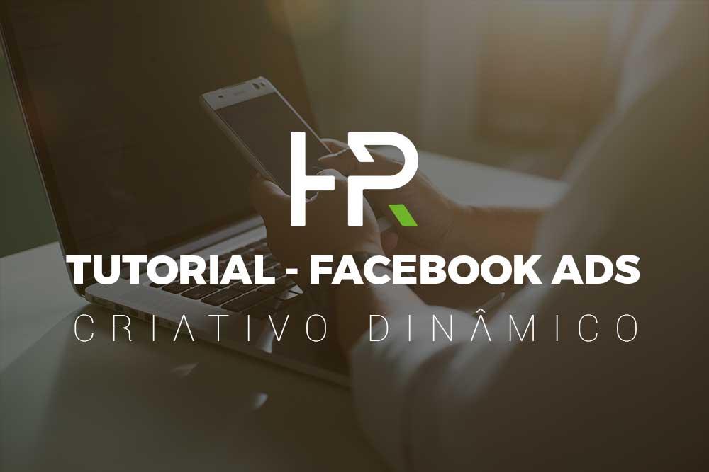 Tutorial facebook Ads - Criativo Dinâmico