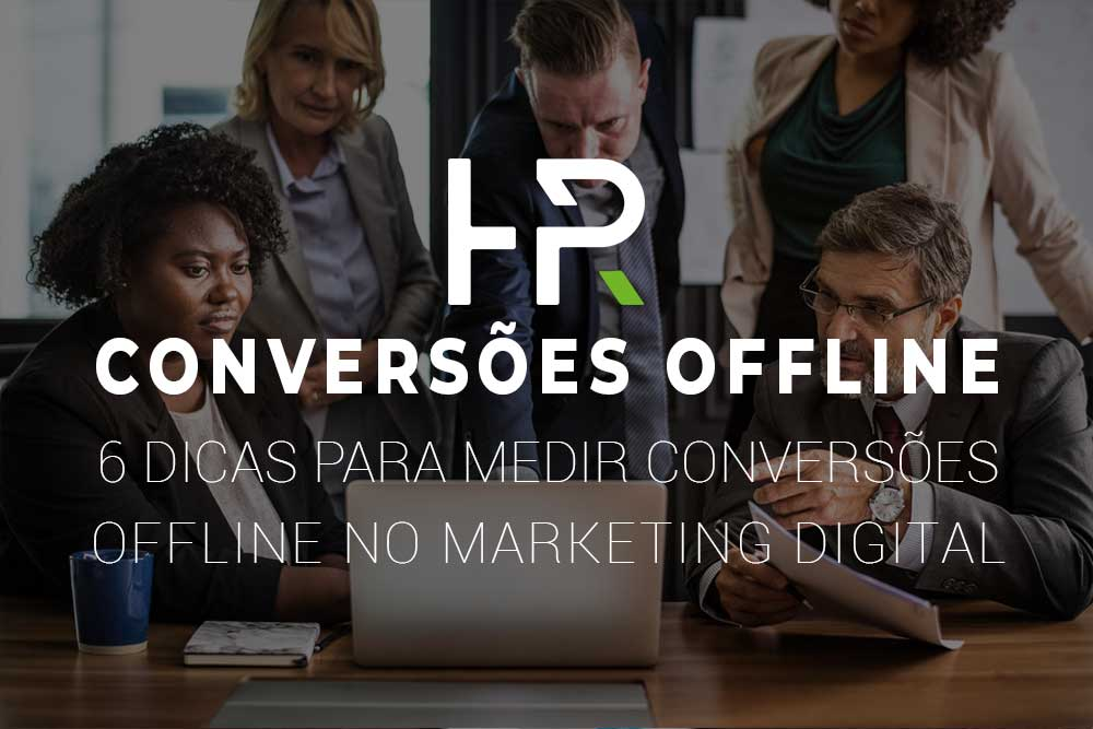 6-DICAS-PARA-MEDIR-CONVERSOES-OFFLINE-NO-MARKETING-DIGITAL