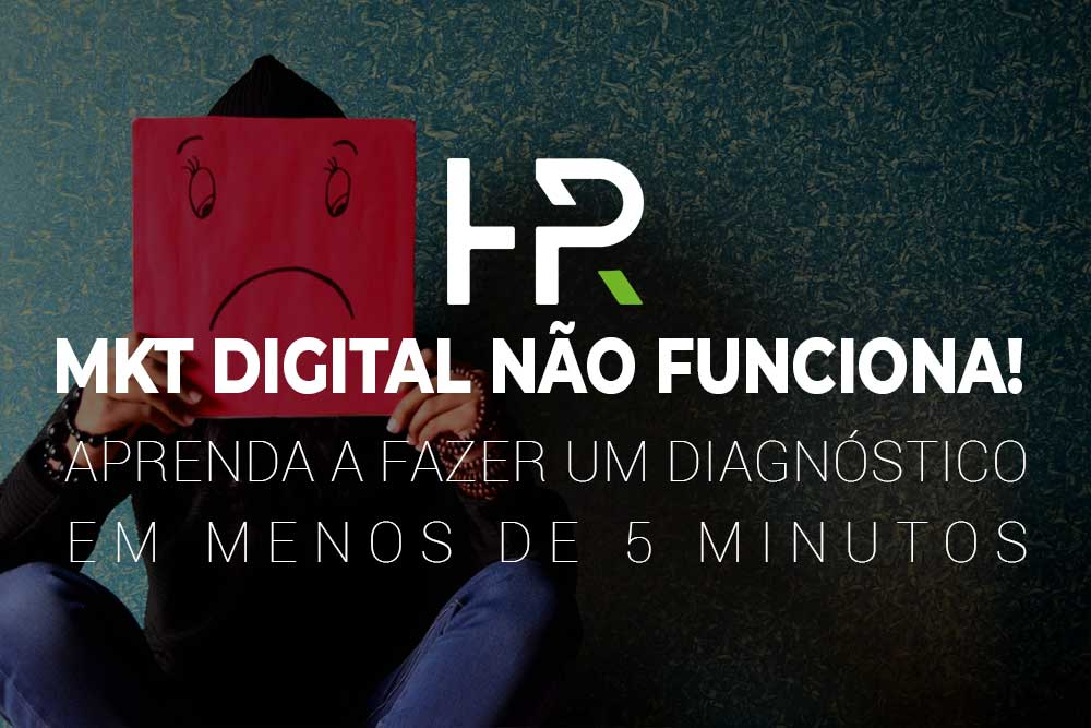 MARKETING DIGITAL NÃO FUNCIONA