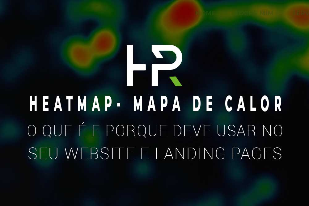 Heatmap o que é e porque deve utilizar no seu website
